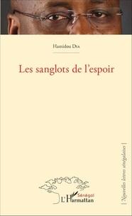 Hamidou Dia - Les sanglots de l'espoir.