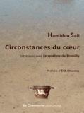 Hamidou Sall - Circonstances du coeur - Entretiens inachevés avec Jacqueline de Romilly et souvenirs autour de Léopold Sédar Senghor et Aimé Césaire.