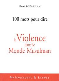 Lemememonde.fr Cent mots pour dire la violence dans le monde musulman Image