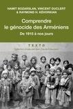 Hamit Bozarslan et Vincent Duclert - Comprendre le génocide des Arméniens - De 1915 à nos jours.