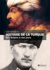 Hamit Bozarslan - Histoire de la Turquie - De l'Empire à nos jours.