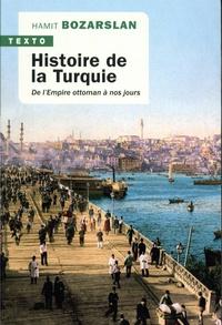 Hamit Bozarslan - Histoire de la Turquie - De l'empire ottoman à nos jours.