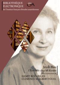 Hamit Bozarslan et Clémence Scalbert-Yücel - Joyce Blau l'éternelle chez les Kurdes.