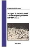 Hamit Bozarslan - Marges et pouvoir dans l'espace (post-)ottoman - XIXe-XXe siècles.