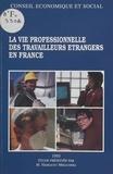 Hamlaoui Mekachera et  Conseil Economique et Social - La Vie professionnelle des travailleurs étrangers en France - Séance du 8 juin 1993.