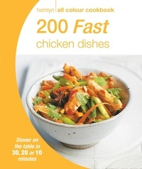 Hamlyn All Colour Cookery: 200 Fast Chicken Dishes - Hamlyn All Colour Cookbook.