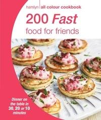 Hamlyn All Colour Cookery: 200 Fast Food for Friends - Hamlyn All Colour Cookbook.