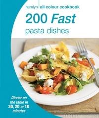 Hamlyn All Colour Cookery: 200 Fast Pasta Dishes - Hamlyn All Colour Cookbook.