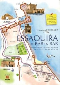 Hammad Berrada - Essaouira de Bab en Bab - Promenades dans la Médina et découverte de la région.