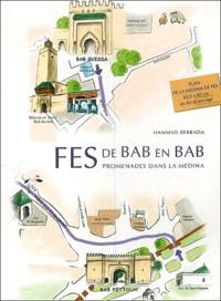 Hammad Berrada - Fes de Bab en Bab - Promenades dans la Medina.