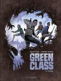 Hamon Jérôme et Tako David - Green Class - Tome 2 - L'Alpha.