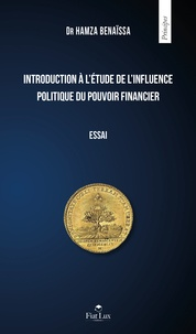 Hamza Benaïssa - Introduction à l'étude de l'influence politique du pouvoir financier.