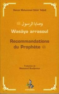 Hamza Mohammed Salah 'Adjadj - Recommandations du Prophète - Wasâya arrasoul.