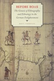 Han F. Vermeulen - Before Boas - The Genesis of ethnography and Ethnology in the German Enlightment.