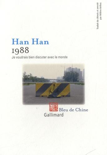 Han Han - 1988, je voudrais bien discuter avec le monde.
