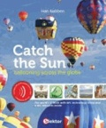 Han Nabben - Catch the Sun - Ballooning Across the Globe.