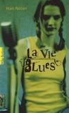Han Nolan - La vie blues.