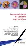 Hana Aubry et Thérèse Baribeau - Les jeux de l'eau, de l'homme et de la nature - Miroirs franco-québécois.