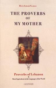 Hana Samadi Naaman - The Proverbs of my Mother - Proverbs of Lebanon.