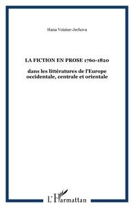 Hana Voisine-Jechova - La fiction en prose 1760-1820 - dans les littératures de l'Europe occidentale, centrale et orientale.