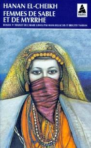 Hanan El-Cheikh - Femmes de sable et de myrrhe.