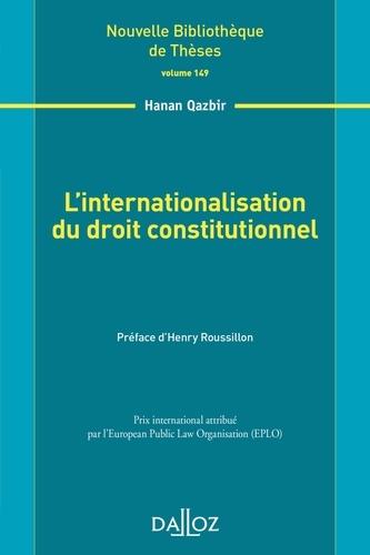 Hanan Qazbir - L'internationalisation du droit constitutionnel.