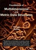 Hanan Samet - Fundations of Multidimensional and Metric Data Structures.