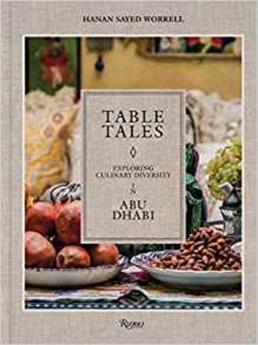 Hanan Sayed Worrell - Table Tales - The Global Nomad Cuisine of Abu Dhabi.
