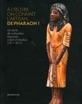 Hanane Gaber et Laure Bazin Rizzo - A l'oeuvre on connait l'artisan... de Pharaon ! - Un siècle de recherches françaises à Deir el-Medina (1917-2017).