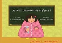 Hanane Oulaïllah Jazouani - A vous de voter les enfants !.