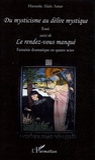 Hanania Alain Amar - Du mysticisme au délire mystique - Suivi de Le rendez-vous manqué.