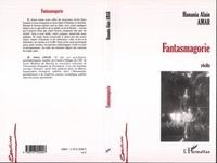 Hanania-Alain Amar - Fantasmagorie - Récits.