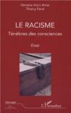Hanania-Alain Amar et Thierry Féral - Le racisme - Ténèbres des consciences.