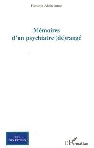 Hanania Alain Amar - Mémoires d'un psychiatre (dé)rangé.