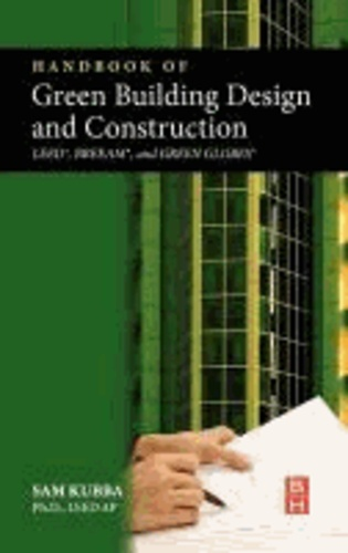 Handbook of Green Building Design and Construction - LEEDS, BREEAM, and Green Globes.