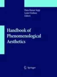 Hans Rainer Sepp - Handbook of Phenomenological Aesthetics.