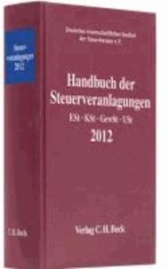 Handbuch der Steuerveranlagungen 2012 - Einkommensteuer, Körperschaftsteuer, Gewerbesteuer, Umsatzsteuer. Rechtsstand: 1. Januar 2013.