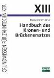 Handbuch des Kronen- und Brückenersatzes.