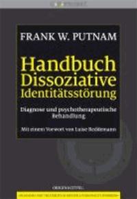 Handbuch Dissoziative Identitätsstörung - Diagnose und psychotherapeutische Behandlung.