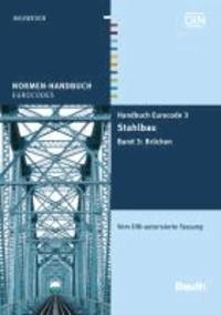 Handbuch Eurocode 3 - Stahlbau 3 - Band 3: Brücken Vom DIN autorisierte Fassung.
