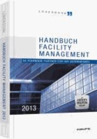 Handbuch Facility Management 2013 - mit Arbeitshilfen online - 65 führende Partner für Ihr Unternehmen.