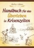 Handbuch für das Überleben in Krisenzeiten.