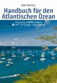 Handbuch für den Atlantischen Ozean - Planung und Passagen . RCC Pilotage Foundation.