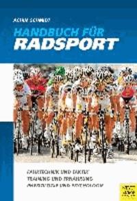 Handbuch für Radsport - Fahrtechnik und Taktik - Training und Ernährung - Physiologie und Psychologie.