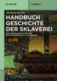 Handbuch Geschichte der Sklaverei - Eine Globalgeschichte von den Anfängen bis zur Gegenwart.