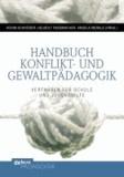Handbuch Konflikt- und Gewaltpädagogik - Verfahren für Schule und Jugendhilfe.