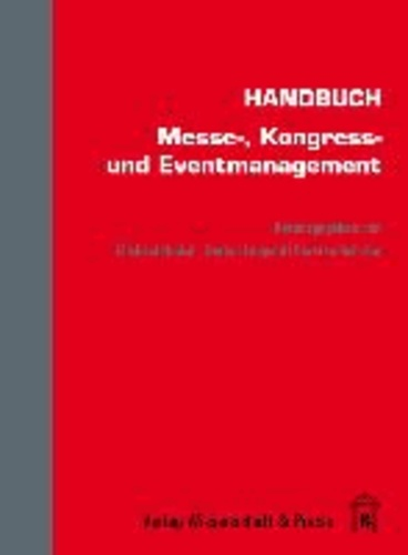 Handbuch Messe-, Kongress- und Eventmanagement.