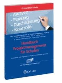 Handbuch Projektmanagement für Schulen - Innovations- und Organisationsprojekte professionell gestalten.