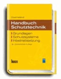 Handbuch Schutztechnik - Grundlagen, Schutzsysteme, Inbetriebsetzung.