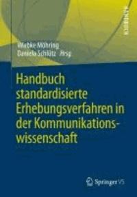 Handbuch standardisierte Erhebungsverfahren in der Kommunikationswissenschaft.